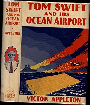 Tom Swift and His Ocean Airport, or,: Appleton, Victor