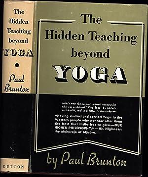 The Hidden Teaching Beyond Yoga / New Revised Edition: Brunton, Paul