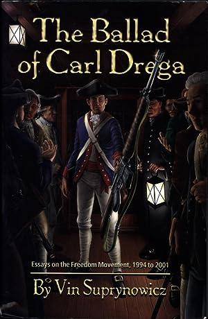 The Ballad of Carl Drega / Essays on the Freedom Movement, 1994-2001: Suprynowicz, Vin