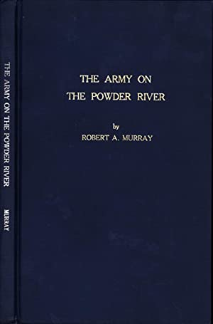 The Army On The Powder River (SIGNED, NUMBERED): Murray, Robert A.