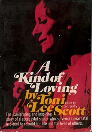 A Kind of Loving / The exhilarating and inspiring story of a successful singer who survived a ...