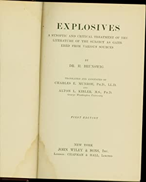 Explosives / A Synoptic and Critical Treatment of the Literature of the Subject As Gathered ...