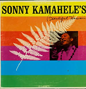 Sonny Kamahele's Beautiful Hawaii (SIGNED VINYL LP): Sonny Kamahekle and the Surf Serenaders