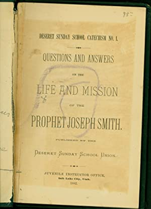 Deseret Sunday School Catechism No. 1. / Questions and Answers / on the Life and Mission ...