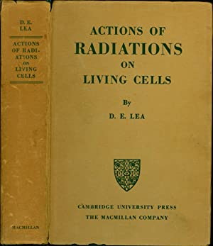 Actions of Radiations on Living Cells: Lea, D.E.