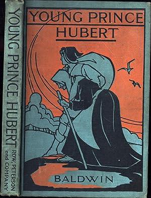 Young Prince Hubert (PUBLISHER'S SAMPLE): Baldwin, Sidney