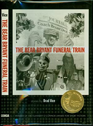 The Bear Bryant Funeral Train / Winner of the Flannery O'Connor Award for Short Fiction (SIGNED T...