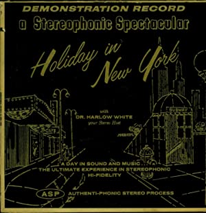 Holiday in New York / A Day in Sound and Music . . . The Ultimate Experience in Stereophonic ...