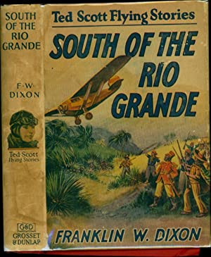 The Ted Scott Flying Stories / South of the Rio Grande: Dixon, Franklin W.