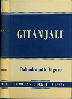 Gitanjali (Song Offerings) / A Collection of Prose Translations Made by the Author from the Origi...
