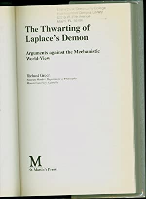The Thwarting of Laplace's Demon / Arguments Against the Mechanistic World-View: Green, ...