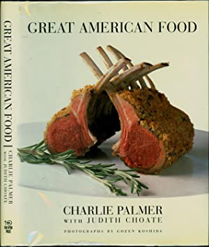 Great American Food (INITIALED BY CHARLIE PALMER; AN ASSOCIATION COPY)