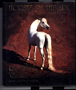 Horses of the Sun / A Gallery of the World's Most Exquisite Equines (SIGNED)