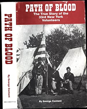 Path of Blood / The True Story of the 33rd New York Volunteers (SIGNED): Contant, George W.