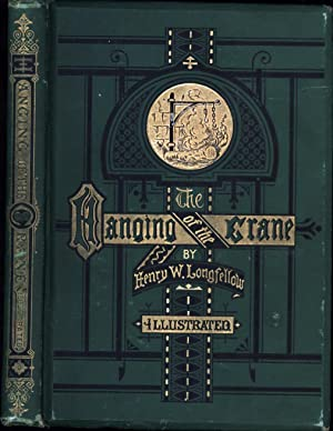 The Hanging of the Crane / Illustrated: Longfellow, Henry W.