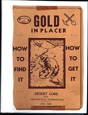 Gold in Placer / How to Find It -- How to Get It / Desert Lore and Prospecting ...