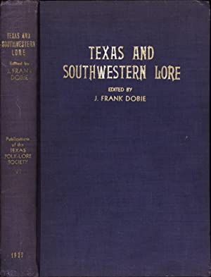 Texas and Southwestern Lore / Publications of the Texas Folk-Lore Society / Number VI (...