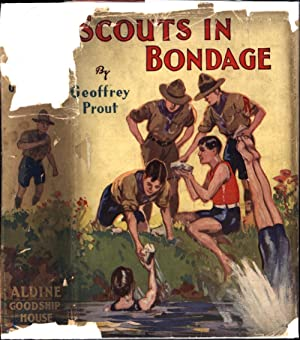 Scouts in Bondage / A Story of: Prout, Geoffrey; Author