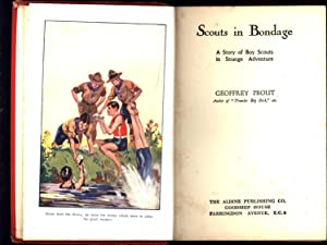 Scouts in Bondage / A Story of Boy Scouts in Strange Adventure: Prout, Geoffrey; Author of