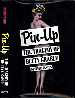 Pin-Up / The Tragedy of Betty Grable (INSCRIBED TO LORA SHANER): Pastos, Spero