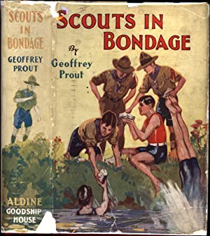 Scouts in Bondage / A Story of Boy Scouts in Strange Adventure: Prout, Geoffrey, Author of