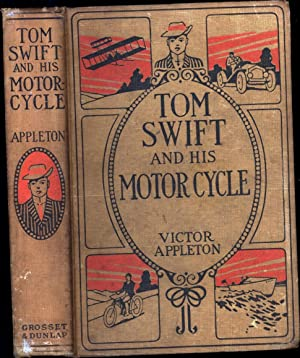 Tom Swift and His Motor-Cycle / Or Fun and Adventures on the Road (FIRST EDITION, WITH 1910 ...