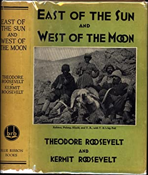 East of the Sun and West of: Roosevelt, Theodore &