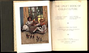 The Uplift Book of Child Culture (BOUND WITH MANY PAGES MISSING -- PROBABLE SALESMAN'S SAMPLE):...