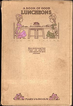 A Book of Good Luncheons / Or,: Lincoln, Mary J.