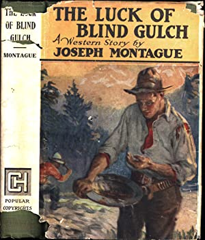 The Luck of Blind Gulch / A Western Story (SIGNED)