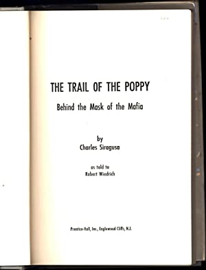 The Trail of the Poppy / Behind the Mask of the Mafia / The incredible true story of the ...