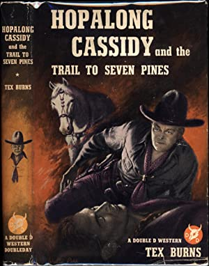 Hopalong Cassidy and the Trail to Seven Pines / A Double D Western: Burns, Tex