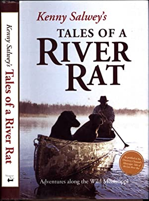 Kenny Salwey's Tales of a River Rat / Adventures along the Wild Mississippi (SIGNED): ...