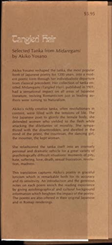 Tangled Hair / Selected Tanka from Midaregami: Yosano, Akiko / Translated from the Japanese by...