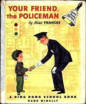 Your Friend the Policeman: Horwich, Dr. Frances R., and Reinald Werrenrath, Jr.
