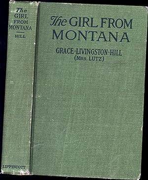 The Girl from Montana: Hill, Grace Livingston (Mrs. Lutz)