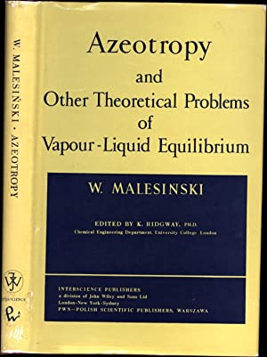 Azeotropy and Other Theoretical Problems of Vapour-Liquid Equilibrium: Malesinski, W. / Edited by K...