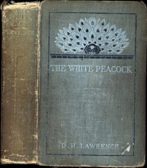 The White Peacock (THE EDITH ELLSWORTH KINSLEY COPY): Lawrence, D.H.