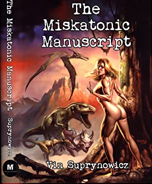 The Miskatonic Manuscript / from the Case Files of Matthew Hunter and Chantal Stevens (SIGNED, NU...