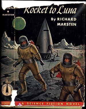 Rocket to Luna / A Science Fiction Novel: Marsten, Richard