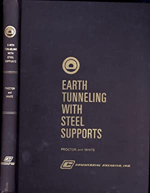 Earth Tunneling With Steel Supports: Proctor, Robert V., M.E., and Thomas L. White, P.E.