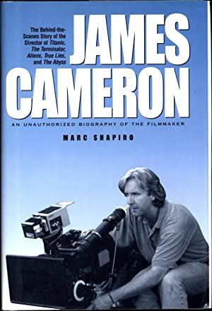 James Cameron / An Unauthorized Biography of the Filmmaker: Shapiro, Marc