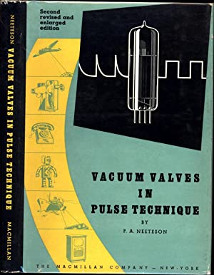 Vacuum Valves in Pulse Technique / Second revised and enlarged editiion: Neeteson, P.A.
