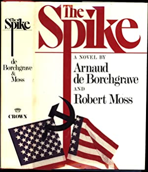 The Spike / a Novel (SIGNED)