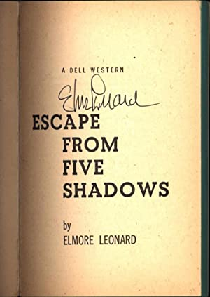 Escape from Five Shadows / He would live as a free man or not at all (SIGNED): Leonard, Elmore