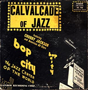 Calvalcade (sic) of Jazz / Be-Bop for Dancing (VINYL LP): Jackson, Chubby, and American ...