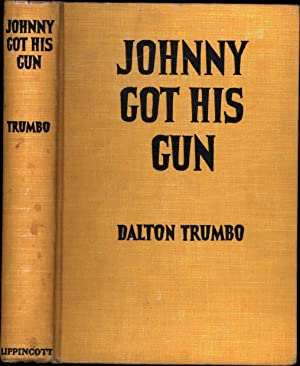 Johnny Got His Gun (SIGNED): Trumbo, Dalton