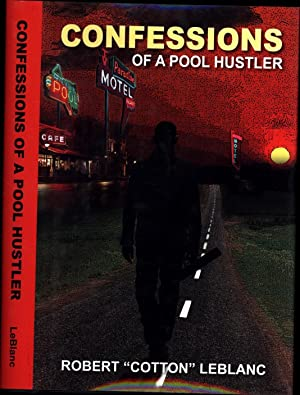 Confessions of a Pool Hustler (SIGNED): LeBlanc, Robert
