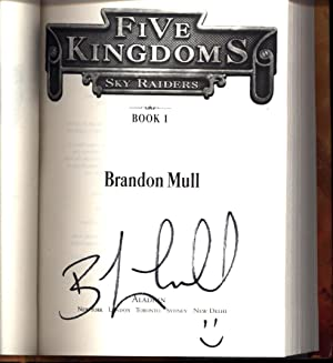 Five Kingdoms / Sky Raiders / Book 1 (SIGNED): Mull, Brandon / #1 New York Times ...