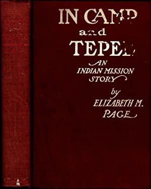 In Camp and Tepee / An Indian Mission Story: Page, Elizabeth M.